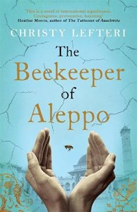 The Beekeeper of Aleppo | Christy Lefteri |
