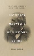 Professor maxwell's duplicitous demon   Brian Clegg  