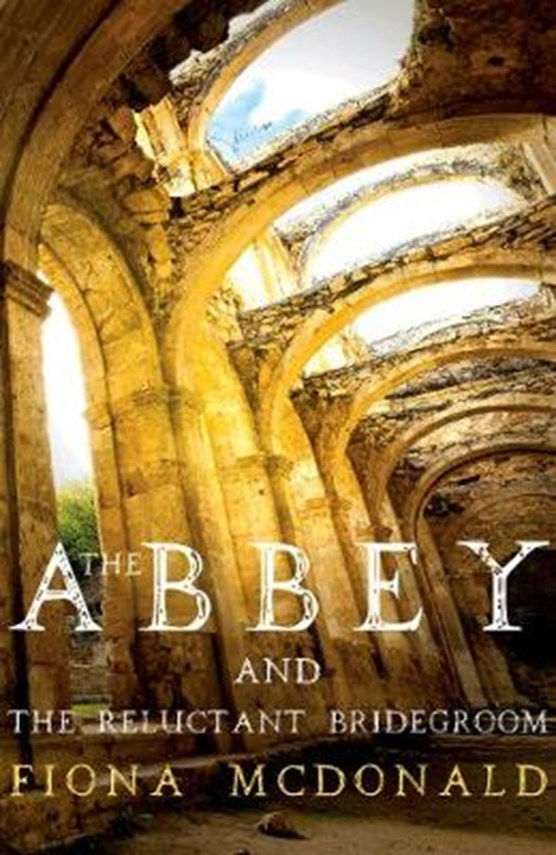 The Abbey and The Reluctant Bridegroom