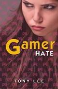GamerHate   Tony Lee  