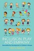 Inclusion, Play and Empathy   Susan Hart  