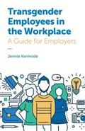 Transgender Employees in the Workplace | Jennie Kermode |