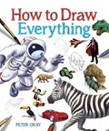 How to Draw Everything   Peter Gray  
