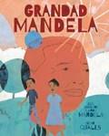 Grandad Mandela | Ambassador Zindzi Mandela ; Zazi and Ziwelene Mandela ; Zondwa Mandela ; Sean Qualls |