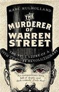 The Murderer of Warren Street | Marc Mulholland |