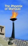 The Phoenix of Montjuic | Jeremy D. Rowe |