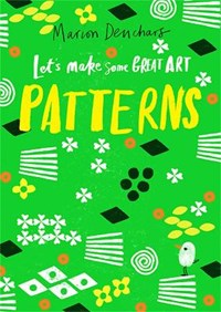 Let's Make Some Great Art: Patterns | Marion Deuchars |
