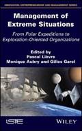 Management of Extreme Situations   Lievre, Pascal ; Aubry, Monique ; Garal, Gilles  