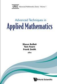 Advanced Techniques In Applied Mathematics   Frank (univ College London, Uk) Smith ; Tom (univ College London, Uk) Fearn ; Shaun (queen Mary Univ Of London, Uk) Bullett  
