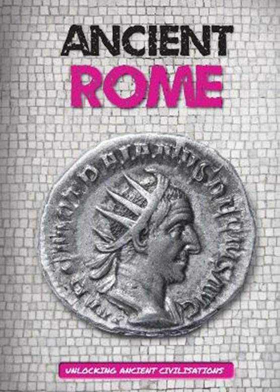 Unlocking Ancient Civilisations: Ancient Rome