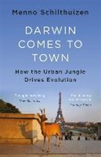 Darwin comes to town | Menno Schilthuizen |