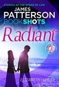 Radiant | James Patterson ; Elizabeth Hayley |