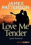 Love Me Tender   James Patterson  
