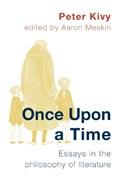 Once Upon a Time | Kivy, Peter ; Meskin, Aaron |