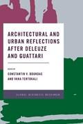 Architectural and Urban Reflections after Deleuze and Guattari | Boundas, Constantin V. ; Tentokali, Vana |