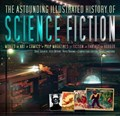 The Astounding Illustrated History of Science Fiction   Golder, Dave ; Nevins, Jess ; Thorne, Russ ; Dobbs, Sarah  