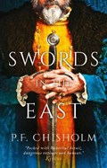 Swords in the East | P.F. Chisholm |
