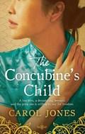 The Concubine's Child   Carol Jones  
