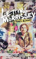 Letters to Morrissey   Gary (author) McNair  
