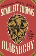 Oligarchy   Scarlett Thomas  