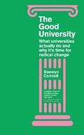 The Good University   Raewyn Connell  