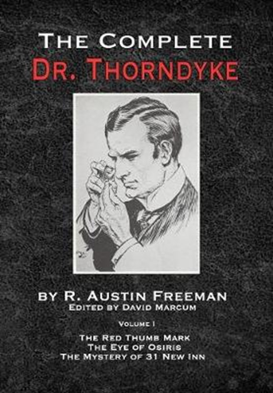 The Complete Dr.Thorndyke - Volume 1