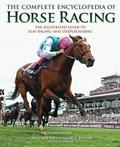 The Complete Encyclopedia of Horse Racing   Bill Mooney ; George Ennor ; Chris Hawkes  