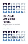 The Lives of Stay-at-Home Fathers | Catherine Richards Solomon |