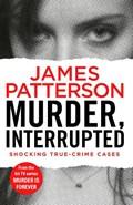 Murder, Interrupted | James Patterson |