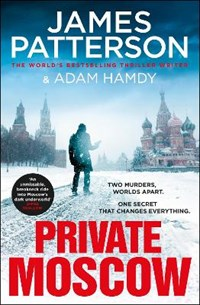 Private Moscow | James Patterson ; Adam Hamdy |