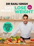 Save Money Lose Weight   Dr Ranj Singh  