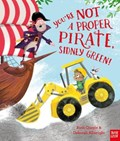 You're Not a Proper Pirate, Sidney Green! | Ruth Quayle |