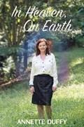 In Heaven, On Earth | Annette Duffy |