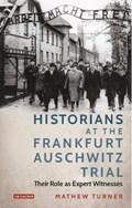 Historians at the Frankfurt Auschwitz Trial | Mathew Turner |