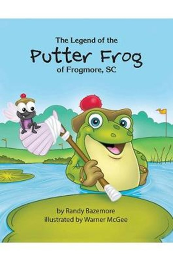 The The Legend of the Putter Frog of Frogmore, SC