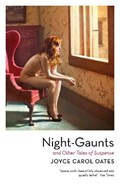 Night-Gaunts and Other Tales of Suspense | Joyce Carol Oates |