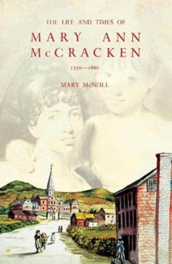 The Life and Times of Mary Ann McCracken, 1770-1866