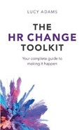 The HR Change Toolkit | Lucy Adams |