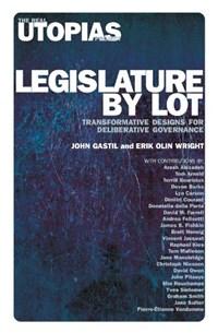 Legislature by Lot | John Gastil ; Erik Olin Wright |