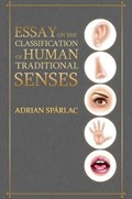 Essay on the Classification of Human Traditional Senses | Adrian Sparlac |