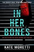 In Her Bones | Kate Moretti |