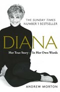Diana: Her True Story - In Her Own Words   Andrew Morton  
