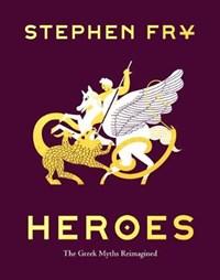 Heroes: The Greek Myths Reimagined | Stephen Fry |