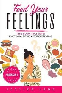 Feed Your Feelings   Jessica Lane  