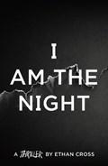I Am The Night | Ethan Cross |