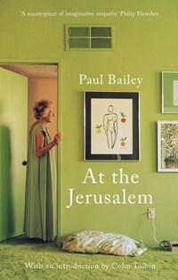 At the Jerusalem | Paul Bailey |