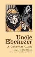 Uncle Ebenezer   Charles Dickens  