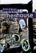 henhouse | Kaite O'reilly |