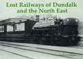Lost Railways of Dundalk and the North East | Stephen Johnson |