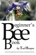 The Beginner's Bee Book | Hooper, Ted ; Bruyn, Clive De ; Thomas, Margaret |